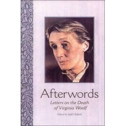 Afterwords, Letters on the Death of Virginia Woolf by Virginia Woolf, 9780748622429.