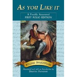As You Like it, A Frankly Annotated First Folio Edition by William Shakespeare, 9780786449651.