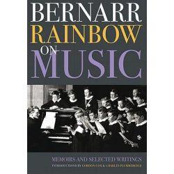 Bernarr Rainbow on Music, Memoirs and Selected Writings by Bernarr Rainbow, 9781843835929.