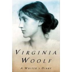 A Writer's Diary, Being Extracts from the Diary of Virginia Woolf by Virginia Woolf, 9780156027915.