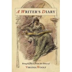 A Writer's Diary, Being Extracts from the Diary of Virginia Woolf by Virginia Woolf, 9781614272434.
