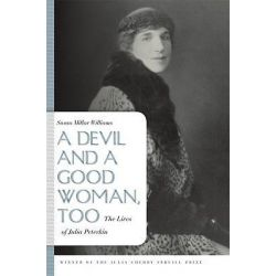 A Devil and a Good Woman, Too, The Lives of Julia Peterkin by Susan Millar Williams, 9780820332505.