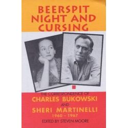 Beerspit Night and Cursing, The Correspondence of Charles Bukowski and Sheri Martinelli 1960-1967 by Charles Bukowski, 9781574231502.