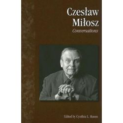 Czeslaw Milosz, Conversations by Cynthia L. Haven, 9781578068296.