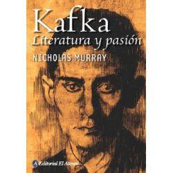 Kafka, Literatura Y Pasion by Murray, 9789500259323.