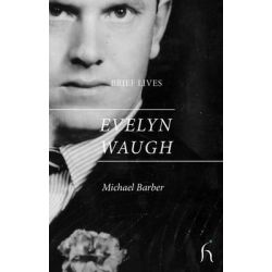 Evelyn Waugh, Waugh by Michael Barber, 9781843919278.