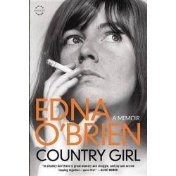 Country Girl, A Memoir by Edna O'Brien, 9780316122719.