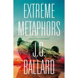 Extreme Metaphors by J. G. Ballard, 9780007454860.