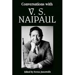 Conversations with V. S. Naipaul by Feroza Jussawalla, 9780878059454.