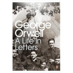 George Orwell, A Life in Letters by George Orwell, 9780141192635.