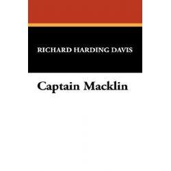 Captain Macklin by Richard Harding Davis, 9781434484550.