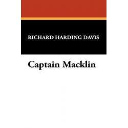 Captain Macklin by Richard Harding Davis, 9781434484543.