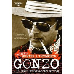 Gonzo, The Life of Hunter S. Thompson by Jann S Wenner, 9780316005289.