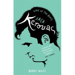 Jack Kerouac, King Of The Beats by Barry Miles, 9780753500590.