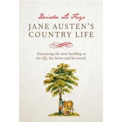 Jane Austen's Country Life by Deirdre Le Faye, 9780711231580.