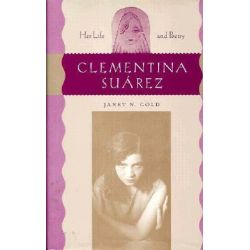 Clementina Suarez, Her Life and Poetry by Janet N. Gold, 9780813013374.