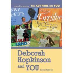 Deborah Hopkinson and You by Deborah Hopkinson, 9781591582786.