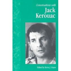 Conversations with Jack Kerouac by Kevin Hayes, 9781578067565.