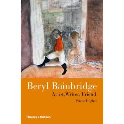 Beryl Bainbridge, Artist, Writer, Friend by Psiche Hughes, 9780500516515.