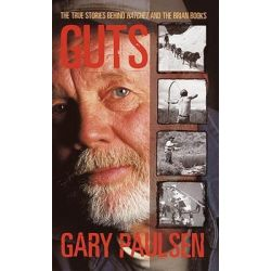 Guts, The True Stories Behind Hatchet and the Brian Books by Gary Paulsen, 9780613579018.