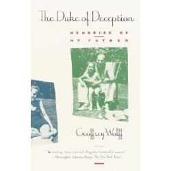 Duke of Deception, Memories of My Father by Geoffrey Wolff, 9780679727521.