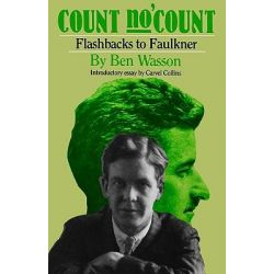 Count No 'Count, Flashbacks to Faulkner by Ben Wasson, 9781578068791.