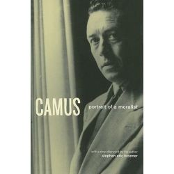 Camus, Portrait of a Moralist by Stephen Eric Bronner, 9780226075679.
