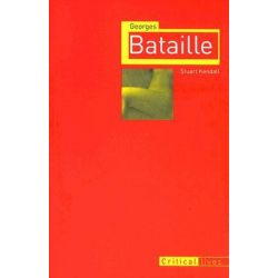 Georges Bataille, Critical Lives by Stuart Kendall, 9781861893277.