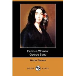 Famous Women, George Sand (Dodo Press) by Bertha Thomas, 9781409981336.