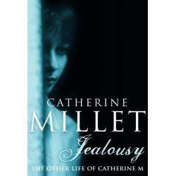 Jealousy, The Other Life of Catherine M by Catherine Millet, 9781846687181.