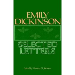 Emily Dickinson, Selected Letters by Emily Dickinson, 9780674250703.