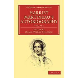 Harriet Martineau's Autobiography by Harriet Martineau, 9781108022576.