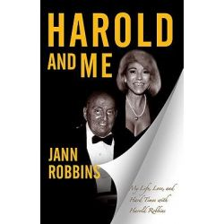 Harold and Me, My Life, Love and Hard Times with Harold Robbins by Jann Robbins, 9780765320872.