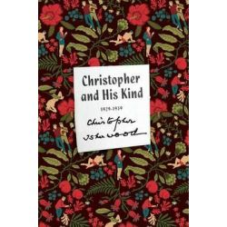 Christopher and His Kind, A Memoir by Christopher Isherwood, 9780374535223.