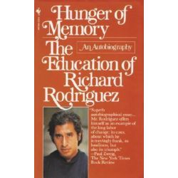 Hunger of Memory, The Education of Richard Rodriguez by Richard Rodriguez, 9780553272932.