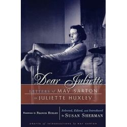 Dear Juliette, Letters of May Sarton to Juliette Huxley by May Sarton, 9780393335491.
