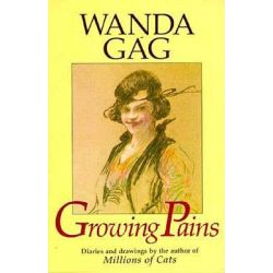 Growing Pains, Diaries and Drawings from the Years 1908-17 by Wanda Gag, 9780873511735.