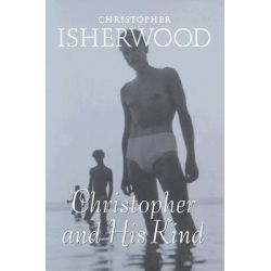 Christopher and His Kind by Christopher Isherwood, 9780816638635.