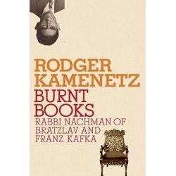 Burnt Books, Rabbi Nachman of Bratslav and Franz Kafka by Rodger Kamenetz, 9780805242577.
