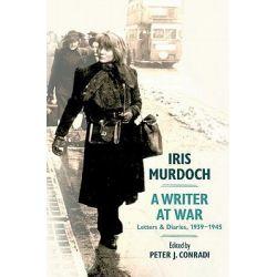 Iris Murdoch, a Writer at War, Letters and Diaries, 1939-1945 by Iris Murdoch, 9780199756032.