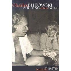 Charles Bukowski, Laughing with the Gods - Interview by Fernando Pivano by Fernando Pivano, 9780941543262.