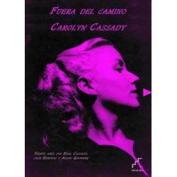 Fuera del Camino, Veinte Anos Con Neal Cassady, Jack Kerouac y Allen Ginsberg by Carolyn Cassady, 9788493948986.