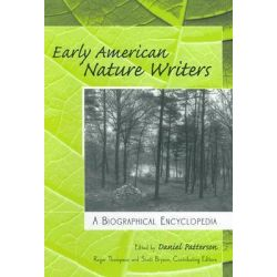 Early American Nature Writers : A Biographical Encyclopedia, A Biographical Encyclopedia by Daniel Patterson, 9780313346804.