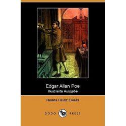 Edgar Allan Poe (Die Dichtung, Band XLII) (Illustrierte Ausgabe) (Dodo Press) by Hanns Heinz Ewers, 9781409922889.
