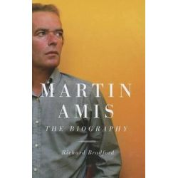 Martin Amis, The Biography by Richard Bradford, 9781605983851.