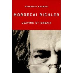 Mordecai Richler, Leaving St Urbain by Reinhold Kramer, 9780773537422.
