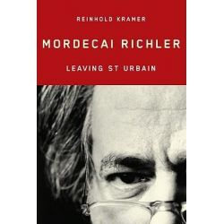 Mordecai Richler, Leaving St Urbain by Reinhold Kramer, 9780773533554.