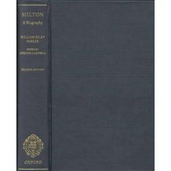 Milton, A Biography: The Life Volume 1 by William Riley Parker, 9780198128892.