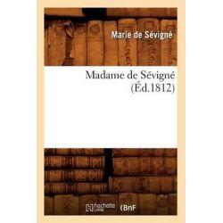 Madame de Sevigne (Ed.1812) by Madame de Sevigne, 9782012584808.