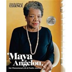 Maya Angelou, Her Phenomenal Life & Poetic Journey by Essence, 9781618931474.